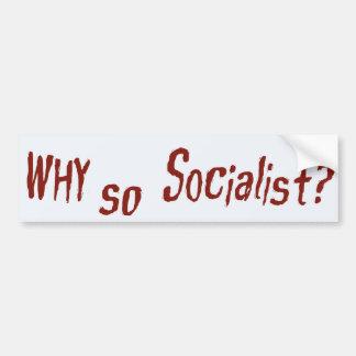 Why so Socialist? Car Bumper Sticker