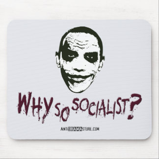 Why So Socialist? Mouse Pad