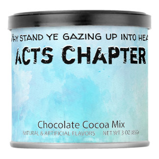 Why stand ye gazing up into heaven hot chocolate drink mix