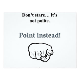 Why Stare When You Can Point Card
