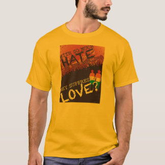 Why Suppress Love T-Shirt