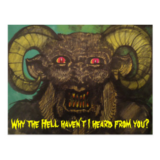 """Why the Hell haven't I heard from you?"" Postcard"