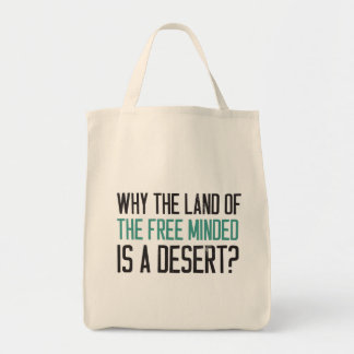 Why the land of the free minded is a desert? bags