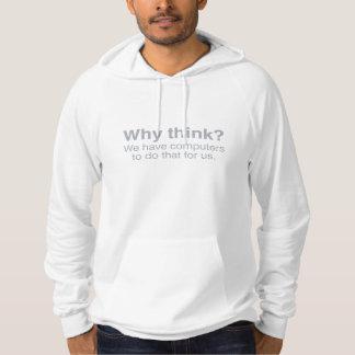 why think? hoodie