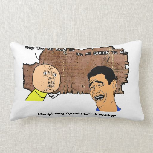 Why U No Guy and Laughing Guy Greek to Me Meme Pillows