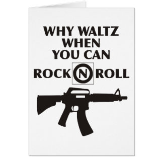 Why Waltz When You Can Rock & Roll Card