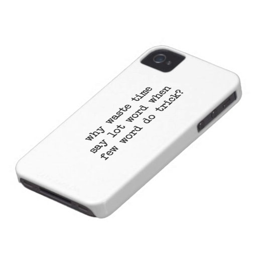 Why Waste Time Say Lot Word When Few Word Do Trick iPhone 4 Case