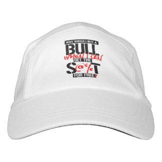 Why would I buy a Bull when I can get the S--t for Headsweats Hat