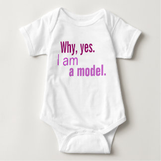 Why, yes.  I am a model. Baby Bodysuit