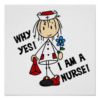 Why Yes I am a Nurse Poster
