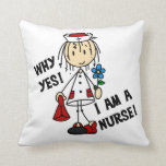 Why Yes I am a Nurse Throw Pillow