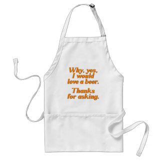 Why, yes, I would love a beer. Adult Apron