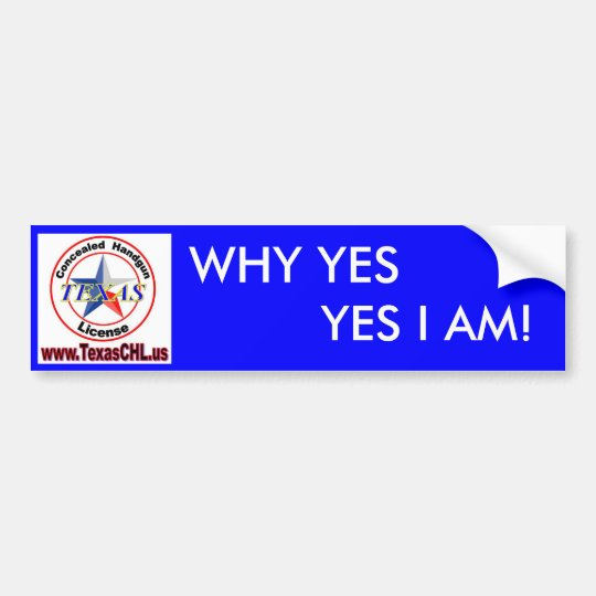 WHY YES, YES I AM! BUMPER STICKER
