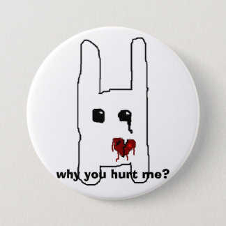 why you hurt me? pinback button