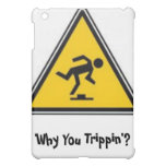 Why You Trippin'? iPad Case