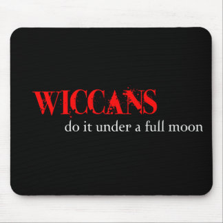 Wiccans do it under a full moon. mouse pad