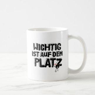 wichtig ist auf dem platz coffee mug