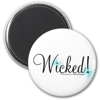 Wicked! 2 Inch Round Magnet
