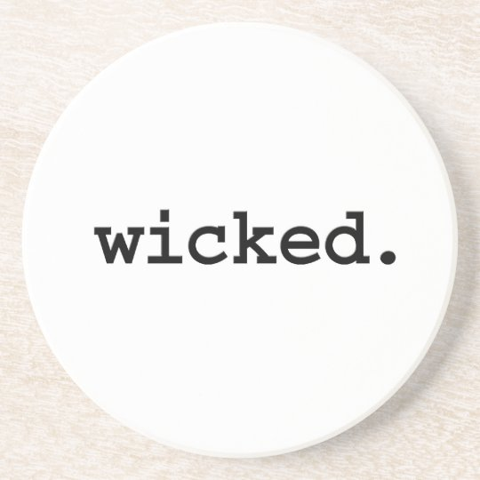 wicked. drink coaster