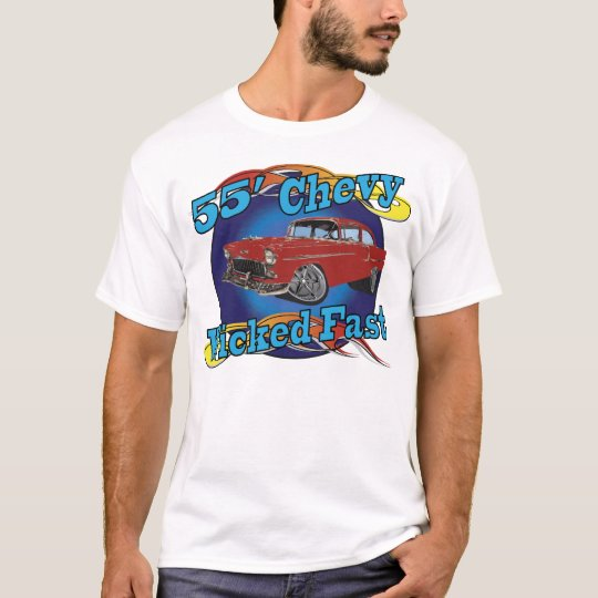 Wicked Fast 55 Chevy T Shirt Zazzle