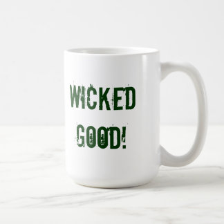 Wicked Good?  Here's the coffee mug for you!