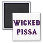 Wicked Pissa Refrigerator Magnet