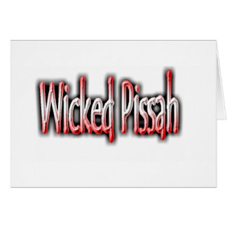 Wicked Pissah! Card