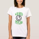 Wicked Pissah ! T-Shirt