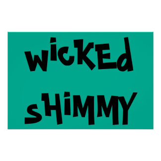wicKEd sHiMMY Poster