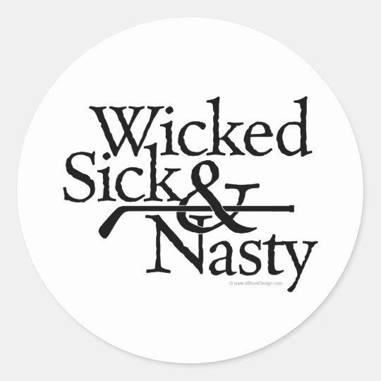 Wicked Sick & Nasty Classic Round Sticker