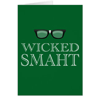 Wicked Smaht(Smart) Boston Talk Humor Card
