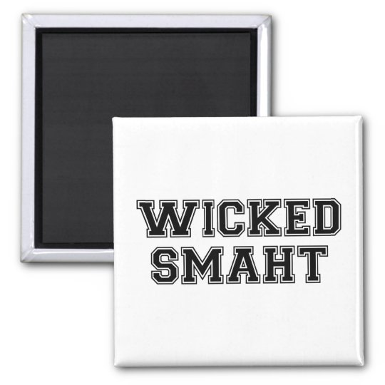 Wicked Smart (Smaht) College Boston Magnet