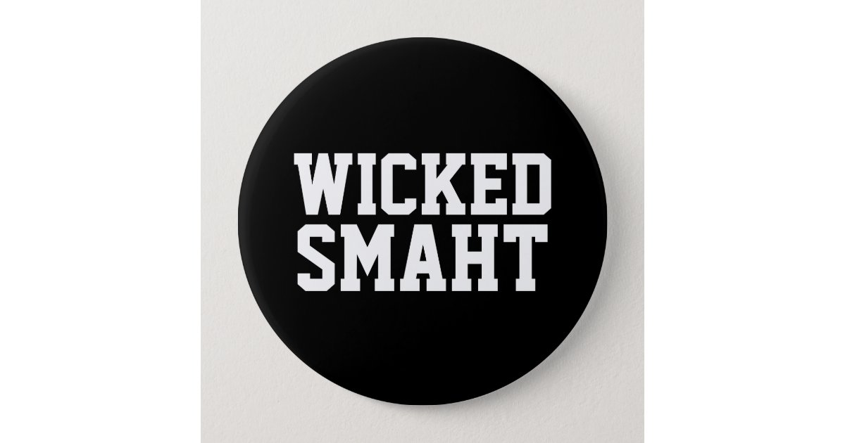 wicked smart smaht funny boston accent button zazzle com