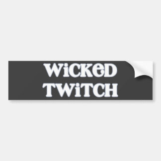 """Wicked Twitch"" Say What? Bumper Sticker"