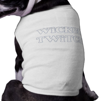 """""""Wicked Twitch"""" Say What? Shirt"""