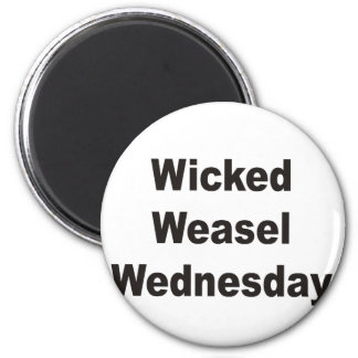 Wicked Weasel Wednesday Magnet
