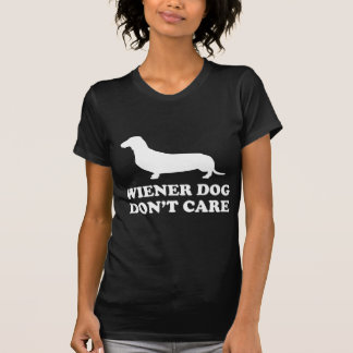 Wiener Dog Don't Care T-shirts