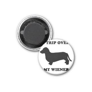 "WIENER DOG TEES - ""I trip over my wiener"" 1 Inch Round Magnet"