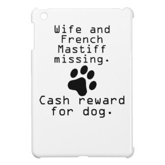 Wife And French Mastiff Missing Case For The iPad Mini