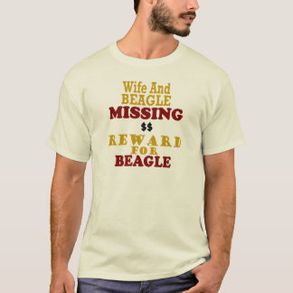 Wife & Beagle Missing Reward For Beagle T-Shirt