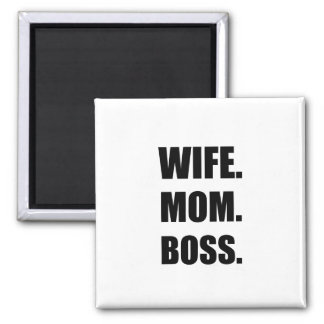 Wife Boss Mom Magnet