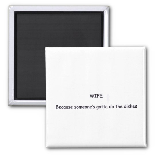 WIFE=DISHES MAGNET