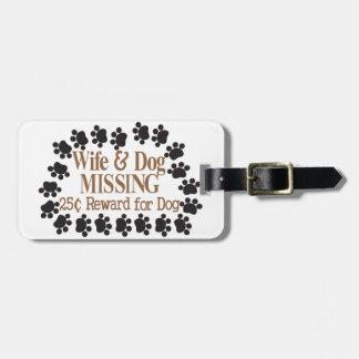 Wife & Dog Missing Bag Tag