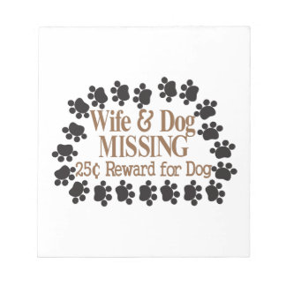 Wife & Dog Missing Notepad