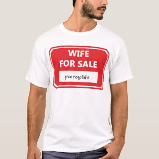 Wife for sale T-Shirt