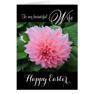 Wife / Happy Easter - Beautiful Pink Dahlia Card