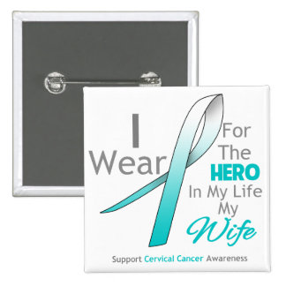 Wife - Hero in My Life - Cervical Cancer 2 Inch Square Button