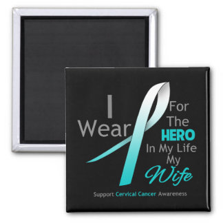 Wife - Hero in My Life - Cervical Cancer Magnet