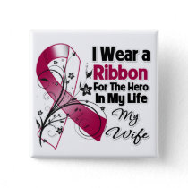 Wife Hero in My Life Head Neck Cancer Pinback Button