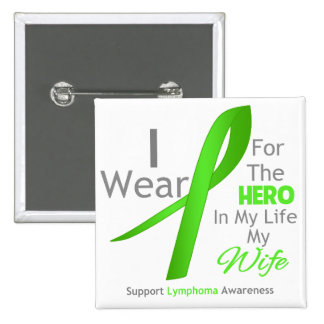 Wife Hero In My Life - Lymphoma 2 Inch Square Button